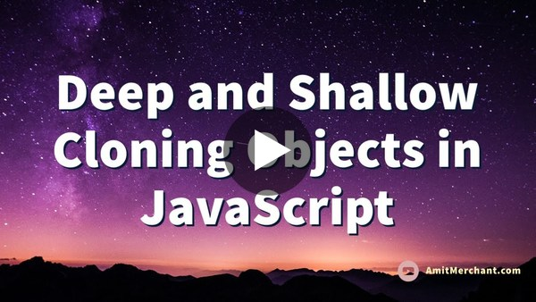 Deep and Shallow Cloning Objects in JavaScript