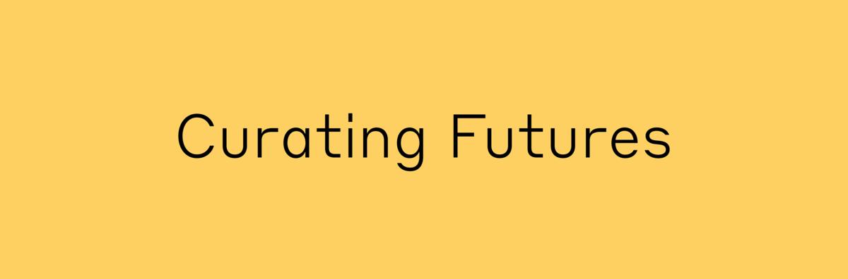 futuribile / curating futures