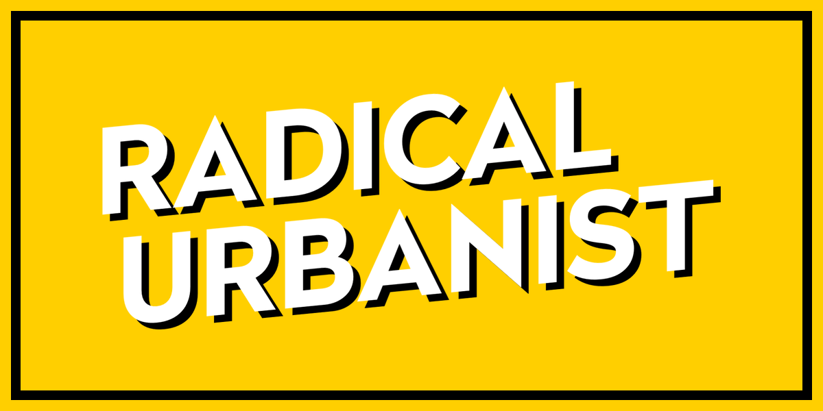 Radical Urbanist