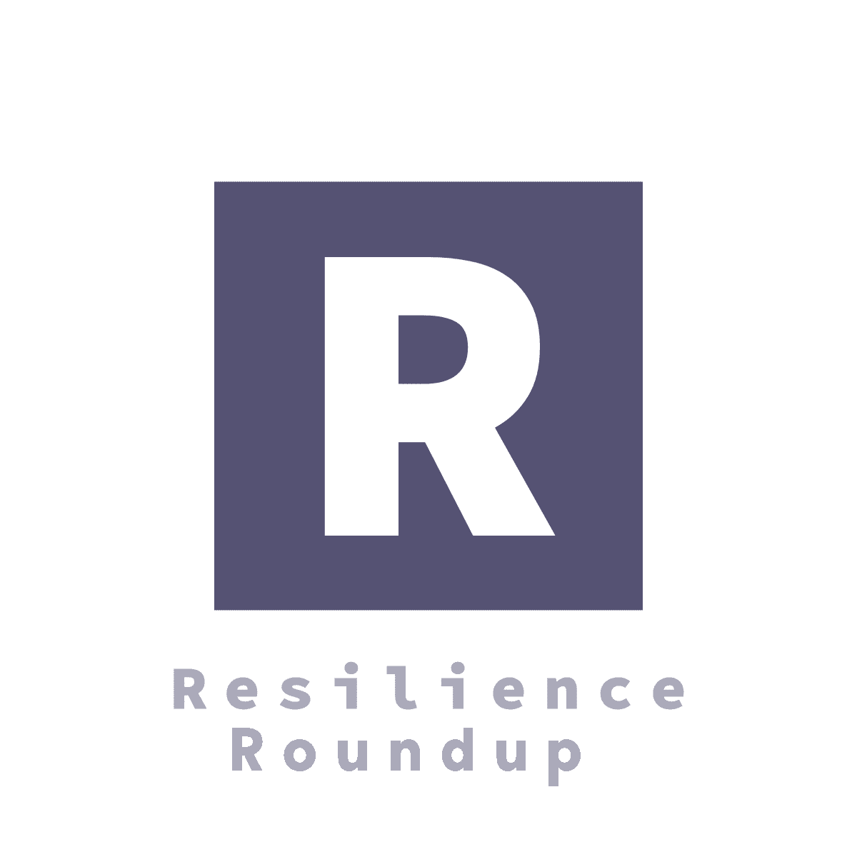 Resilience Roundup