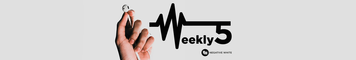 Weekly5 – Jede Woche fünf neue Songs