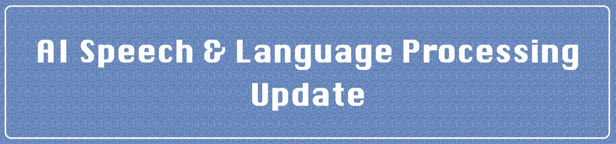 AI   Speech   &  Language  Processing  Update