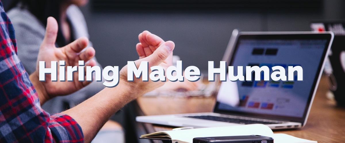 Hiring Made Human