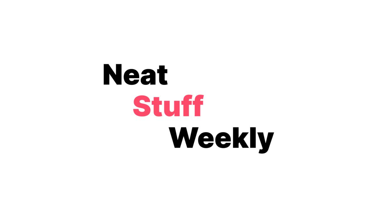 Neat Stuff Weekly