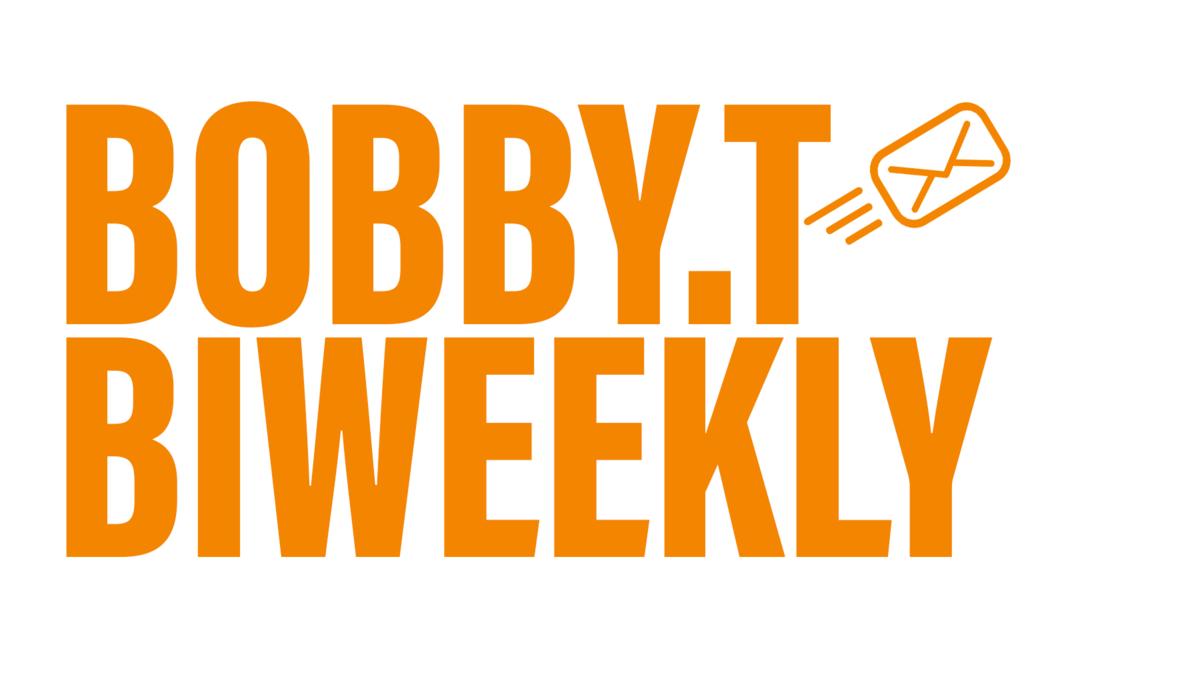 bobby.t's biweekly
