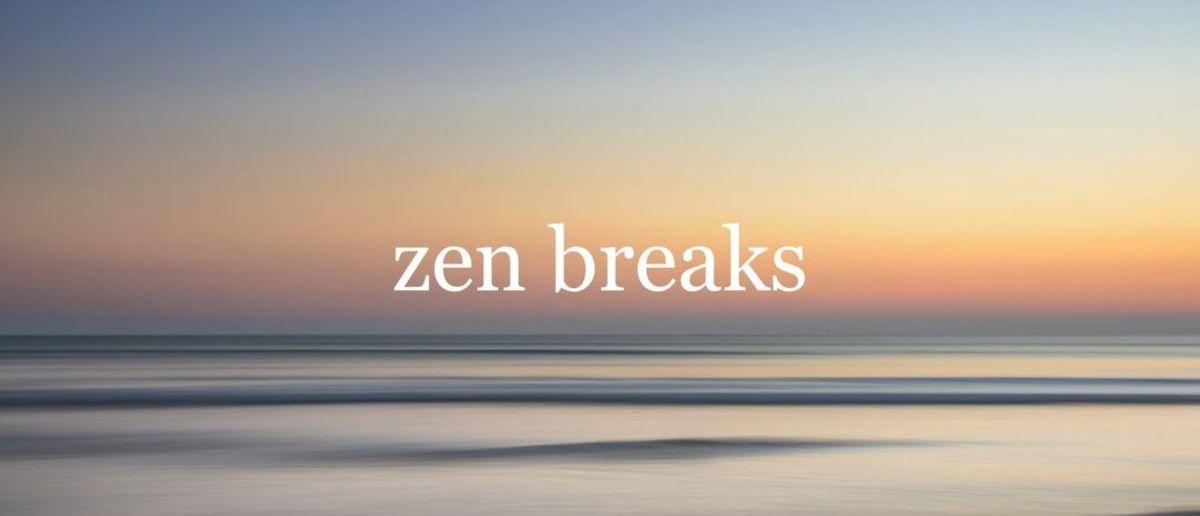 Zen Breaks