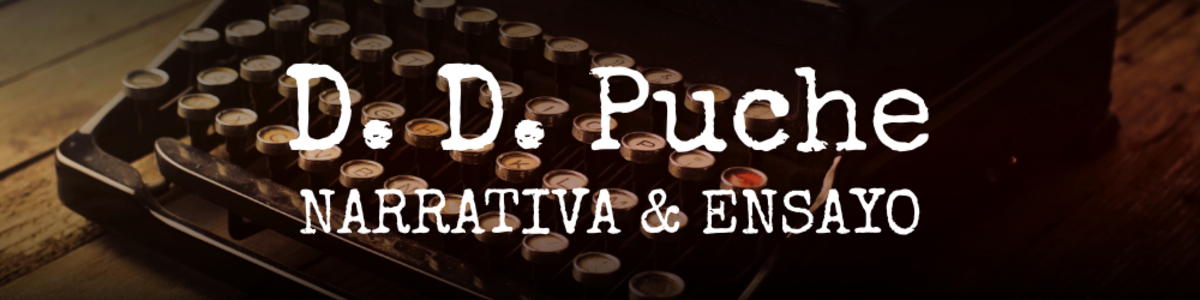 D. D. Puche | Narrativa & ensayo