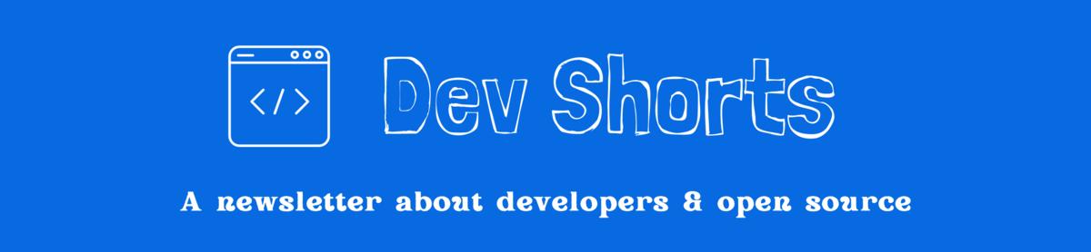 Dev Shorts