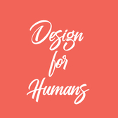 Design for Humans