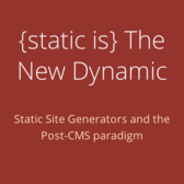 {static is} The New Dynamic