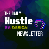Newsletter for HustleBy.Design