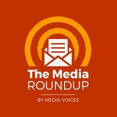 The Media Roundup from Media Voices