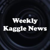 Weekly Kaggle News