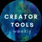 Creator Tools Weekly