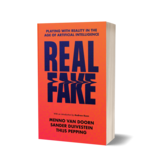 Real Fake - Playing With Reality in the Age of AI, Deepfakes and the Metaverse
