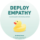 Deploy Empathy