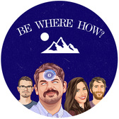 Be Where How?
