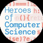 Heroes of Computer Science