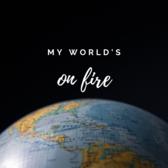 My World's on Fire