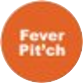Fever Pit'ch