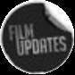 Film Updates