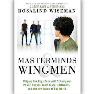 Mastermind & Wingmen – A Manual For Parenting Boys