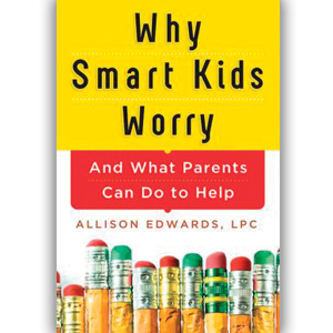 Why Smart Kids Worry – How Children Process World Events
