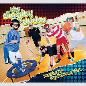 Diggity Dudes New CD: Presidential Physical Fitness Test
