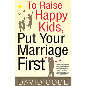 To Raise Happy Kids, Put Your Marriage First – Anxiety Is Contagious