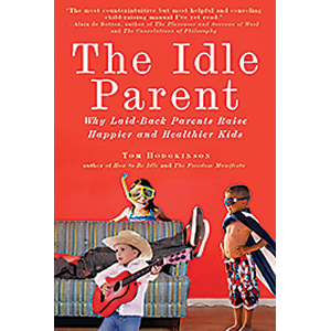 The Idle Parent – Leave Them Alone