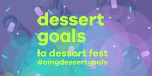 Dessert Goals LA