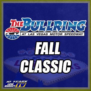 The Bullring at Las Vegas Motor Speedway FALL CLASSIC Saturday Night REPLAY