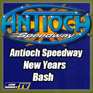 Antioch Speedway New Years Day Bash REPLAY