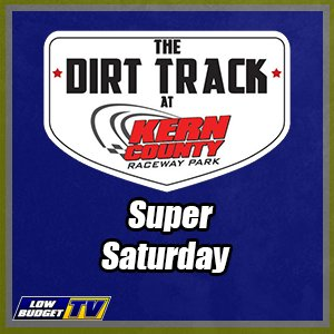 Kern County Raceway Super Saturday REPLAY