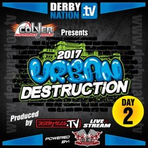 2017 Urban Destruction - Day 2 Replay