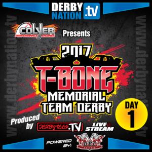 2017 T-Bone Memorial Team Derby - Day 1 - Replay
