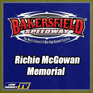 REPLAY: Bakersfield Speedway Richie McGowan Memorial 6-24-17