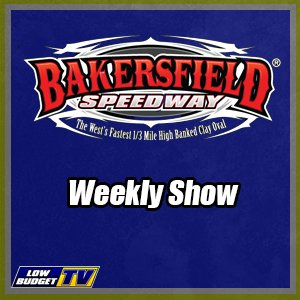 REPLAY: Bakersfield Speedway Weekly Racing 7-22-17