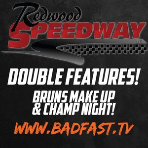 Redwood Speedway Bruns Make Up & Championship Night - Double Features!!!