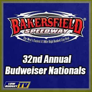 Bakersfield Speedway 32nd Annual Budweiser Nationals Night 2