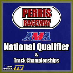 Perris Raceway AMA National Qualifier & Track Championships