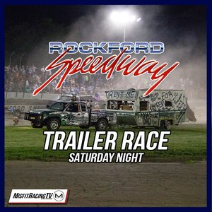 Rockford Speedway's Original Trailer Race of Destruction Night