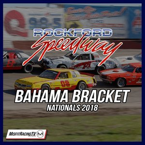 Rockford Speedway's 27th Annual Bahama Bracket Nationals Day 2