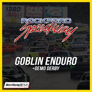 Rockford Speedway's 38th Annual Goblin 250 & Demo Derby