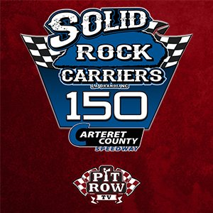 Solid Rock Carriers 150 - $15,000-to-win Limited Late Model Extravaganza