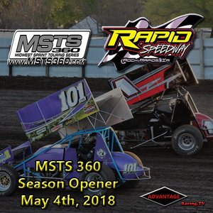 Rapid Speedway MSTS 360:  Season Opener May 4th, 2018