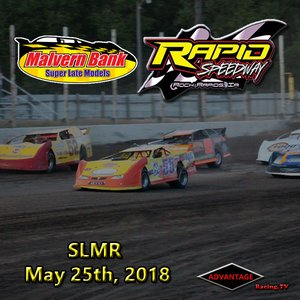 Rapid Speedway Super Late Model:  May 25th, 2018