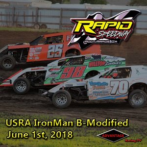 Rapid Speedway B-Modified:  Iron Man Challenge Series June 1st, 2018