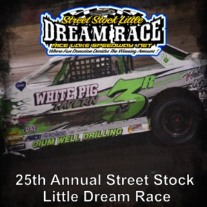25th Annual Street Stock Little Dream Race