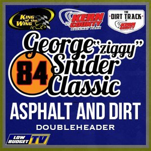 GEORGE SNIDER CLASSIC King of the Wing and Dirt Track Double Header